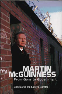 Martin McGuinness: From Guns To Government (Paperback)
