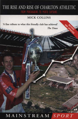 The Rise & Rise Of Charlton Athletic (Paperback)