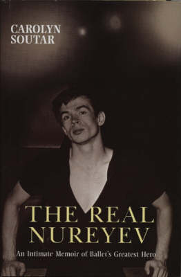 The Real Nureyev (Hardback)
