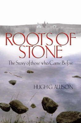 Roots of Stone: The Story of those who Came Before (Hardback)