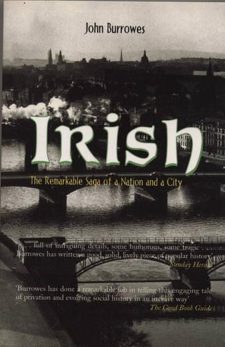 Irish: The Remarkable Saga of a Nation and a City (Paperback)