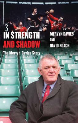 In Strength And Shadow: The Mervyn Davies Story (Hardback)