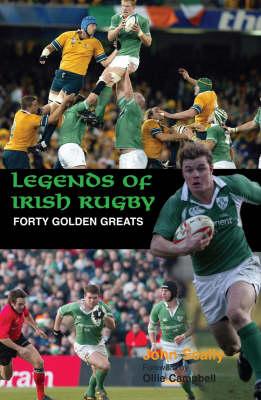 Legends of Irish Rugby (Hardback)