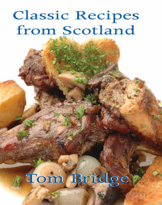 Classic Recipes From Scotland (Hardback)