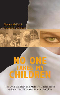 No One Takes My Children: The Dramatic Story of a Mother's Determination to Regain Her Kidnapped Son and Daughter (Hardback)