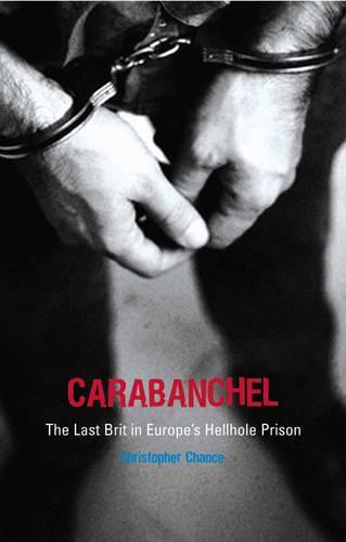 Carabanchel: The Last Brit in Europe's Hellhole Prison (Paperback)