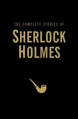 The Complete Stories of Sherlock Holmes - Wordsworth Library Collection (Hardback)