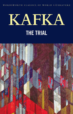 The Trial - Wordsworth Classics of World Literature (Paperback)