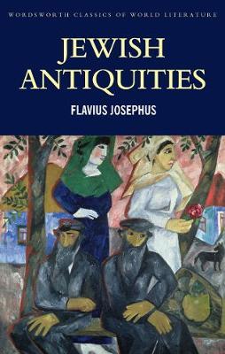 Jewish Antiquities - Wordsworth Classics of World Literature (Paperback)