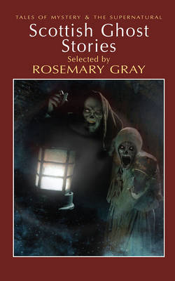 Scottish Ghost Stories - Tales of Mystery & the Supernatural (Paperback)
