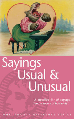 Usual and Unusual Sayings - Wordsworth Reference (Paperback)