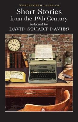 Short Stories from the Nineteenth Century - Wordsworth Classics (Paperback)