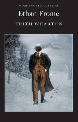 Ethan Frome - Wordsworth Classics (Paperback)