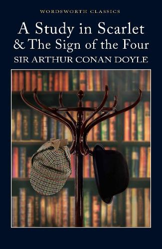 A Study in Scarlet & The Sign of the Four - Wordsworth Classics (Paperback)