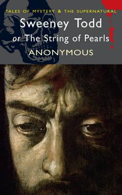 Sweeney Todd: or the String of Pearls - Wordsworth Mystery & Supernatural (Paperback)