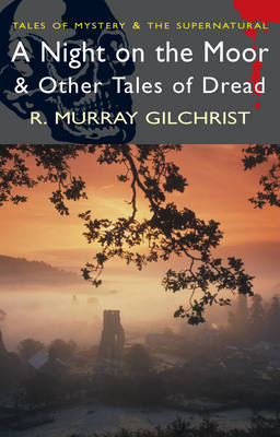 A Night on the Moor and Other Tales of Dread - Tales of Mystery & the Supernatural (Paperback)