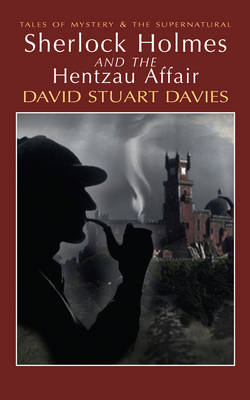 Sherlock Holmes and the Hentzau Affair - Tales of Mystery & the Supernatural (Paperback)