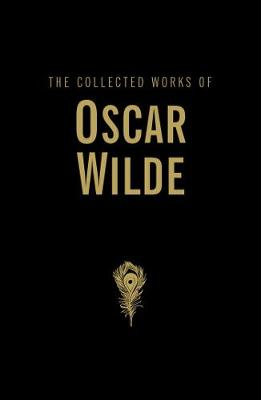 The Collected Works of Oscar Wilde - Wordsworth Library Collection (Hardback)