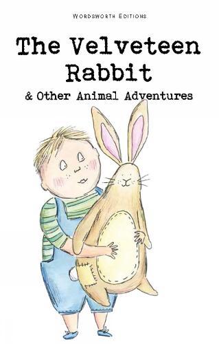 The Velveteen Rabbit & Other Animal Adventures - Wordsworth Children's Classics (Paperback)