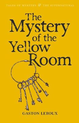 The Mystery of the Yellow Room - Tales of Mystery & The Supernatural (Paperback)