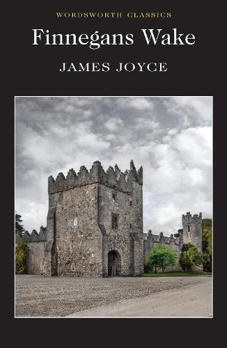 Finnegans Wake - Wordsworth Classics (Paperback)