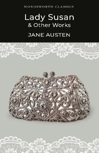 Lady Susan and Other Works - Wordsworth Classics (Paperback)