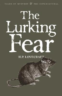 The Lurking Fear: Collected Short Stories Volume Four - Tales of Mystery & The Supernatural (Paperback)