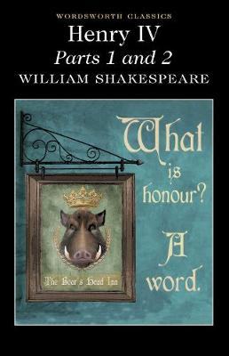 Henry IV Parts 1 & 2 - Wordsworth Classics (Paperback)
