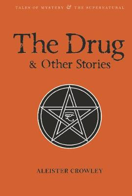 The Drug and Other Stories: Second Edition - Tales of Mystery & The Supernatural (Paperback)