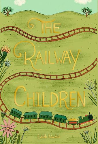 The Railway Children - Wordsworth Collector's Editions (Hardback)