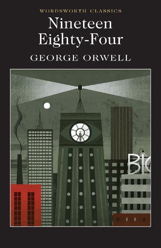 Nineteen Eighty-Four: A Novel - Wordsworth Classics (Paperback)