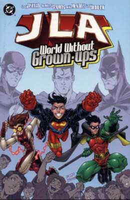 Justice League of America: World without Grown-ups - JLA S. (Paperback)