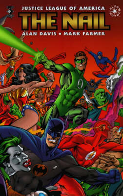 Justice League of America: The Nail - JLA S. (Paperback)