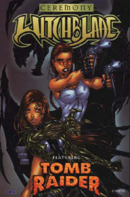 Witchblade Featuring Tomb Raider: Ceremony - Witchblade featuring Tomb Raider (Paperback)