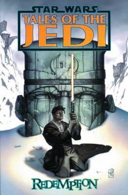 Star Wars: Tales of the Jedi - Redemption - Star Wars: Tales of the Jedi (Paperback)