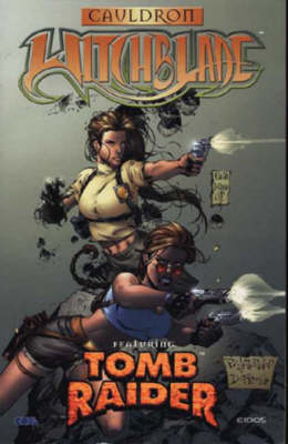 Witchblade Featuring Tomb Raider: Cauldron v. 3 - Witchblade featuring Tomb Raider 3 (Paperback)