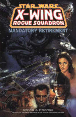 X-Wing Rogue Squadron: Mandatory Retirement - Star Wars (Paperback)
