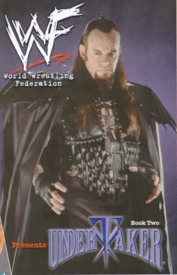 WWF (World Wrestling Federation) Presents: Undertaker Bk.2 (Paperback)