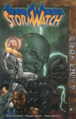 Stormwatch: A Finer World - Stormwatch (Paperback)