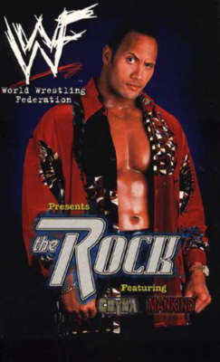 WWF Presents The Rock: Featuring Chyna and Mankind - World Wrestling Federation (Paperback)