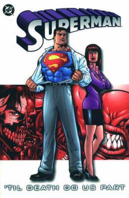 Superman: Till Death Do Us Part - Superman S. (Paperback)