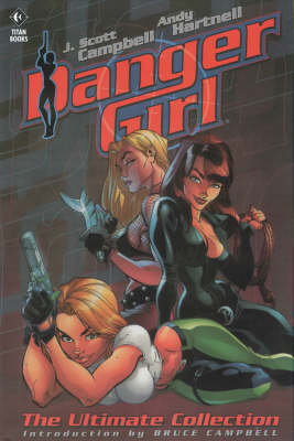 Danger Girl: The Ultimate Collection - Danger Girl (Paperback)