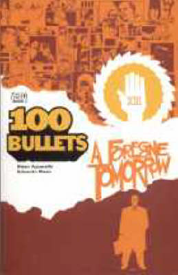 100 Bullets: Forgone Tomorrow - 100 bullets 4 (Paperback)