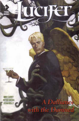 Lucifer: A Dalliance with the Damned - Sandman S. (Paperback)