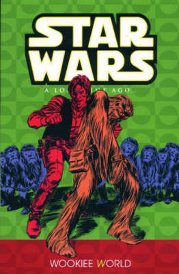 Star Wars - A Long Time Ago...: Wookiee World v. 6 - Star Wars: a long time ago 6 (Paperback)