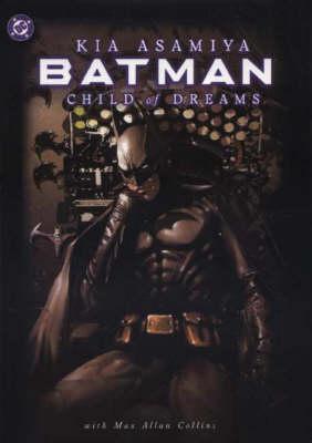 Batman: Child of Dreams - Batman (Hardback)
