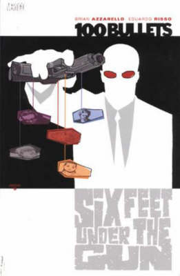 100 Bullets: Six Feet Under the Gun - 100 bullets (Paperback)