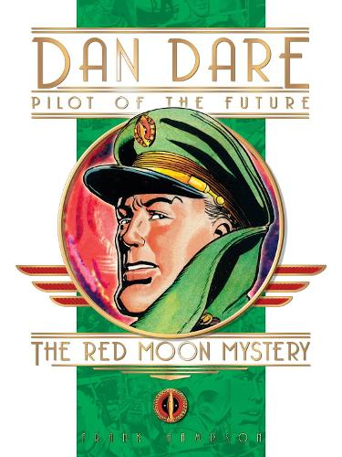 Classic Dan Dare: The Red Moon Mystery (Hardback)