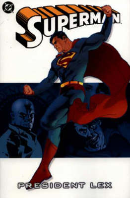 Superman: President Lex - Superman S. (Paperback)
