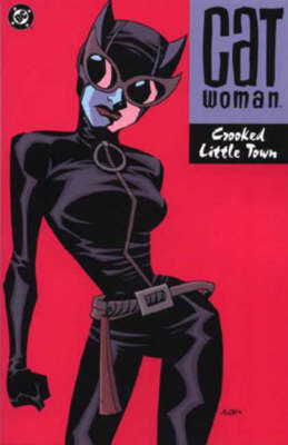 Catwoman: Crooked Little Town - Catwoman S. (Paperback)